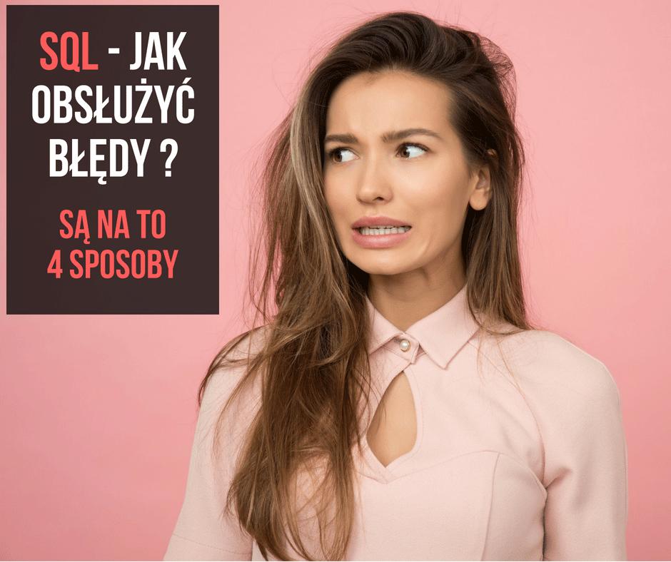 Kursy Online SQL Server Bazy Danych Microsotf Obsługa Błędów Error Message ErrorMessage Raiserror Try Catch Throw Andrzej Śmigielski