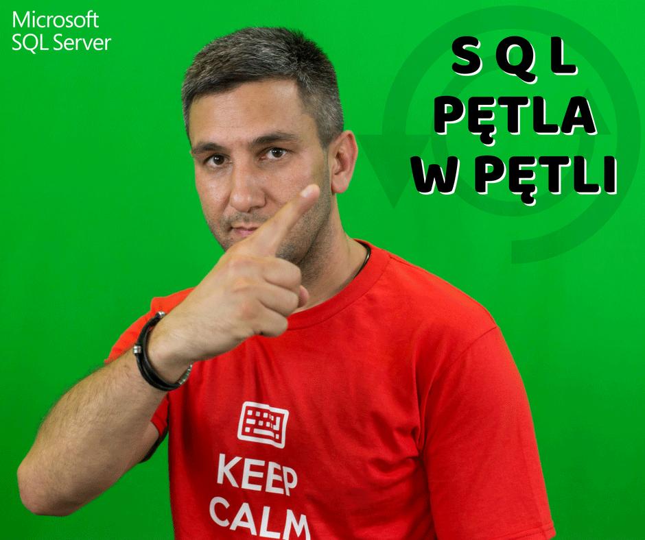 Kursy Online SQL Server Bazy Danych Microsotf Pętla Loop Kursor While CTE Andrzej Śmigielski