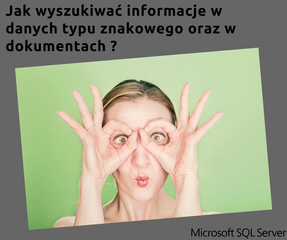 Kursy Online SQL Server Bazy Danych Microsotf Wyszukiwanie Pełnotekstowe FTS Full Text Search Andrzej Śmigielski