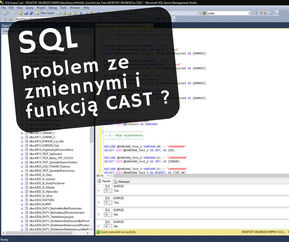 Kursy Online SQL Server Bazy Danych Microsotf Problem zmienne funkcja CAST Andrzej Śmigielski
